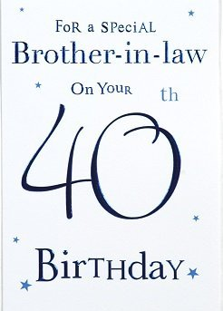Brother In Law 40th Birthday Card Crediton Card Centre